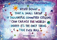 Margaret Mead Never doubt that a small group of thoughtful committed citizens can change the world: Indeed it's the only thing that ever has. Margaret Mead Quotes, Great Quotes, Inspirational Quotes, Epic Quotes, Awesome Quotes, Motivational Quotes, Motivational Wallpaper, Wallpaper Quotes, Leader In Me