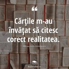 Gândul de astăzi #noisicartile #citate #carti #eucitesc #cititoridinromania #books #bookstagram #booklover #igreads #reading Carti Online, Bookworm Problems, True Words, Motto, Book Worms, My Life, Poetry, Typography, Parenting