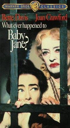 Baby Jane. Whoa! What a scary movie, especially when I first watched this at about age of six!