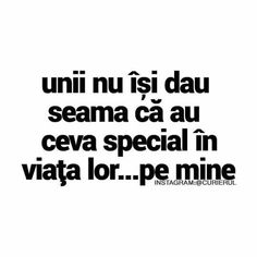 Unii isi dau seama ca au ceva special in viata lor. Let Me Down, Relationship Texts, Cute Texts, Love Me Quotes, Motivational Words, True Words, Funny Photos, Quotations, Lyrics