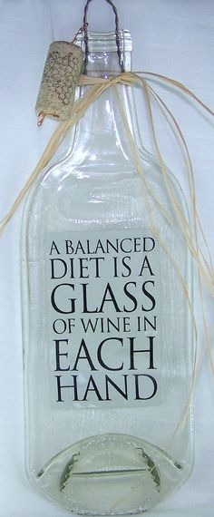 Unique New Melted Wine Bottle --A Balanced Diet is a Glass of Wine in Each Hand-- Gift Idea For Wine Lovers on Etsy, I LOVE this!