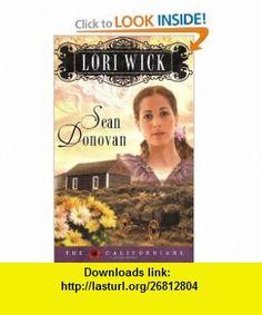 Sean Donovan (The Californians, Book 3) (9780736919470) Lori Wick , ISBN-10: 0736919473  , ISBN-13: 978-0736919470 ,  , tutorials , pdf , ebook , torrent , downloads , rapidshare , filesonic , hotfile , megaupload , fileserve