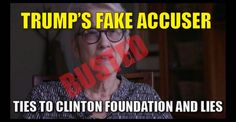 BUSTED ! FAKE TRUMP ACCUSER TIED TO CLINTON FOUNDATION AND CAUGHT IN LIE