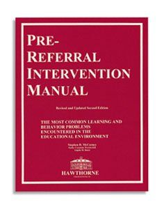 Pre-Referral Intervention Manual: Stephen McCarney - A must have resource available to teachers and RTI behavioral intervention specialists. For every behavioral scenario there are multiple suggestions for meeting the needs of those students. 8342
