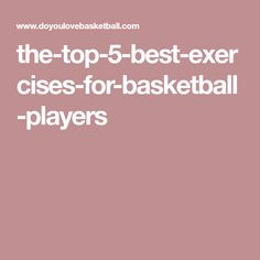 the-top-5-best-exercises-for-basketball-players