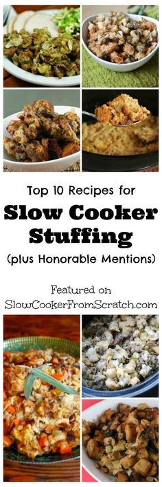 Top Ten Slow Cooker Stuffing Recipes and Honorable Mentions; use one of these slow cooker stuffing recipes for the big holiday meal and free up your oven for other things!  [found on SlowCookerFromScratch.com]
