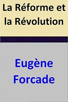 La Réforme et la Révolution par [Eugène Forcade]