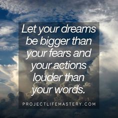 Let your dreams be bigger than your fears and your actions louder than your words. #motivational #motivation #quotes #success #business #entrepreneurship #entrepreneur #passion #dream