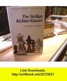 The Sicilian Richter-Rauzer (Contemporary Chess Openings) (9780713429794) T. D. Harding, P. R. Markland, R. G. Wade , ISBN-10: 0713429798  , ISBN-13: 978-0713429794 ,  , tutorials , pdf , ebook , torrent , downloads , rapidshare , filesonic , hotfile , megaupload , fileserve