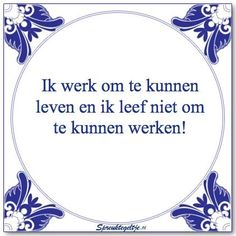 1000 images about spreuken on pinterest om dutch quotes and tes - Ruimte tegel te leven ...