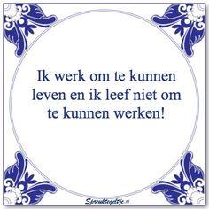 1000 images about spreuken on pinterest om dutch quotes and tes - Ruimte tegel te leven ...