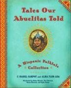 Tales Our Abuelitas Told: A Hispanic Folktale Collection, 2006 Parents' Choice Award Recommended Award - Books #Book