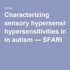 An upcoming study from MIT will test the hypothesis that sensory hypersensitivity in autism is due to reduced habituation to sensory stimuli.