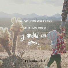 Por tanto, imiten a Dios, como hijos muy amados, y lleven una vida de amor, así como Cristo nos amó y se entregó por nosotros como ofrenda y sacrificio fragante para Dios. Efesios 5:1-2 NVI