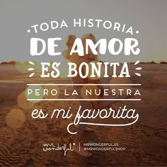 No hay historia que me guste más. #mrwonderfulshop #quotes #lovestory Amor Quotes, Love Quotes, Inspirational Quotes, Mr Wonderful, Love Ya, Love Is Sweet, Culture Quotes, Phrase Of The Day, Positive Phrases