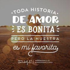 No hay historia que me guste más. #mrwonderfulshop #quotes #lovestory