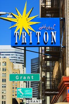 Hotel Triton Sign On Grant Street,  San Francisco  www.mitchellfunk.com