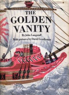 The Golden Vanity Traditional Words and Tune Adapted by John Langstaff Music Arranged by Marshall W. Barron Illustrated by David Gentleman ISBN 0-15-231500-4