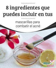 8 ingredientes que puedes incluir en tus mascarillas para combatir el acné  Muchas personas no alcanzan a imaginar que las soluciones contra el acné están tan cerca como sus armarios de la cocina.