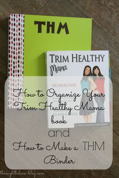 As I mentioned last Tuesday, I am loving the Trim Healthy Mama plan. And later on I want to share with you why I love it, but today I am going to just share with you how I organized my book and cr...