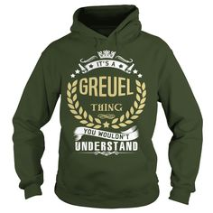 GREUEL .Its a GREUEL Thing You Wouldnt Understand - GREUEL Shirt, GREUEL Hoodie, GREUEL Hoodies, GREUEL Year, GREUEL Name, GREUEL Birthday #gift #ideas #Popular #Everything #Videos #Shop #Animals #pets #Architecture #Art #Cars #motorcycles #Celebrities #DIY #crafts #Design #Education #Entertainment #Food #drink #Gardening #Geek #Hair #beauty #Health #fitness #History #Holidays #events #Home decor #Humor #Illustrations #posters #Kids #parenting #Men #Outdoors #Photography #Products #Quotes…