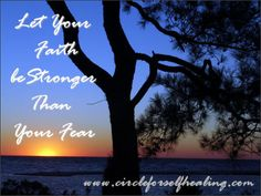 ~ Let Your Faith be Stronger Than Your Fear ~  Lets face it, most of the things we are afraid of never happen. Faith keeps our hearts at peace and our minds worry free so that we can meet life's challenges head on. Faith allows us to focus on the positive things in our life and the good things that are surely coming our way.  https://www.facebook.com/circleforselfhealing