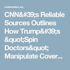 """CNN's Reliable Sources Outlines How Trump's """"Spin Doctors"""" Manipulate Coverage Of His Russia Ties"""