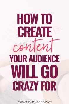 How to Create Content Your Audience Will Go Crazy For! The secret to getting your readers to share, engage, and comment // Miranda Nahmias Marketing Digital, Online Marketing, Affiliate Marketing, Mobile Marketing, Wordpress For Beginners, Blogging For Beginners, Content Marketing Strategy, Social Media Marketing, Business Marketing