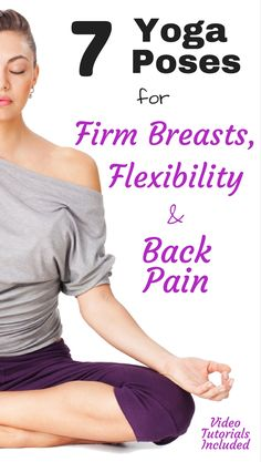 7 Yoga Poses For Flexibility, Firm Breasts and Back Pain