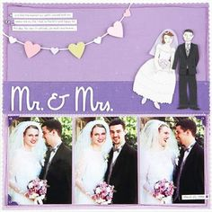 Wedding Scrapbook Layout Ideas: Mr. and Mrs. Layout - I really like the use of the bride & groom cut out which I think we have put away !