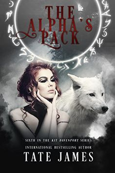 The Alpha's Pack (Kit Davenport Book 6) - 75+ Best Paranormal Romance Books, Novels & Series That Are Worth Reading for Adults. Top reading lists for vampires, shifters, dragons, alpha males, supernatural, witches, werewolves, demons, supernatural and more. Check out this awesome list! #books #romance