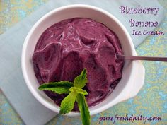 Blueberry Banana Ice Cream -- quick and easy to make, dairy-free, no sugar added.  From purefreshdaily.com