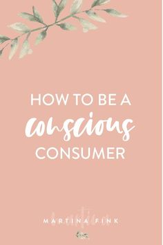Are You A Conscious Consumer? – What is conscious consumption, and who is a conscious?