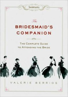 Sometimes, the bride's support system needs a little support of her own—and who better to turn to than the wedding experts at Town & Country?  This indispensable guide will help any bridesmaid fulfill her duties with elegance, grace, and aplomb.