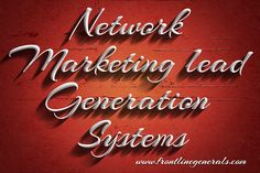 Many people start new marketing business every day, but very few of them are successful. Check this link right here http://frontlinegenerals.com for more information on network marketing lead generation systems.  Network marketing lead generation systems are literally flooding the Internet marketplace. When it comes to generating leads and prospects, most people rely on lead generation systems for the ultimate answer.