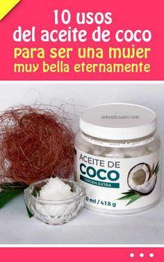10 usos del aceite de coco para ser una mujer muy bella eternamente #belleza #aceitedecoco #rostro #cuerpo #pelo #cabello #remediosnaturales