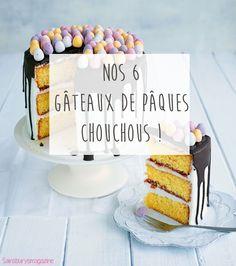 Nos 6 gâteaux de Pâques chouchous ! Le 2 vous fera fondre