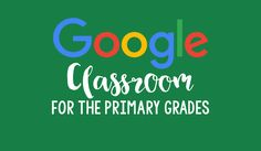 I have been experimenting with Google Classroom with my first graders and they are loving it! It is such a great way to organize learning for your students.
