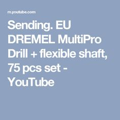 Sending. EU DREMEL MultiPro Drill + flexible shaft, 75 pcs set - YouTube