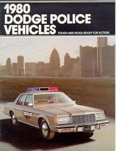 What the cops were driving in 1980 Old Police Cars, Police Truck, Emergency Vehicles, Police Vehicles, Dodge Nitro, Car Advertising, Unique Cars, Us Cars, Old Ads