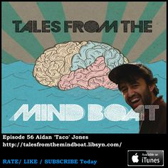 Episode 56 of Tales from the Mind Boat in the weeks episode I talk about an ex vampire blood sucking clown and some deep inner searching on how to maintain passion in a weary world. Also on the show is guest comedian Aidan Taco Jones with three stories of flaming cars, drug binges and being fired from your day job.   Buy Tickets for Triple Dippers Standup Hour Aidan Taco Jones on Twitter Aidan 'Taco' Jones.com