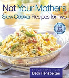 Not Your Mother's Slow Cooker Recipes for Two (NYM Series) by Beth Hensperger, http://www.amazon.com/dp/1558323406/ref=cm_sw_r_pi_dp_tJvTrb13NKA0A