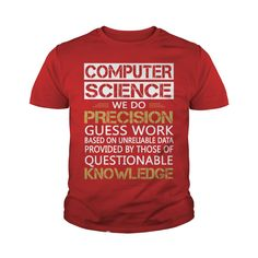 COMPUTER SCIENCE tshirt science , school , nerd #gift #ideas #Popular #Everything #Videos #Shop #Animals #pets #Architecture #Art #Cars #motorcycles #Celebrities #DIY #crafts #Design #Education #Entertainment #Food #drink #Gardening #Geek #Hair #beauty #Health #fitness #History #Holidays #events #Home decor #Humor #Illustrations #posters #Kids #parenting #Men #Outdoors #Photography #Products #Quotes #Science #nature #Sports #Tattoos #Technology #Travel #Weddings #Women
