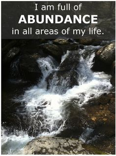 I am full of abundance in all areas of my life.