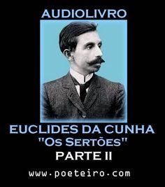 OS SERTÕES   Euclides da Cunha (Parte II)
