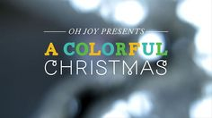 A Colorful Christmas —Oh Joy + The Land of Nod by The Land of Nod.