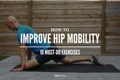 Tight hips are the culprit behind low back pain, knee issues, and more. Learn how to improve hip mobility with these 16 must-do exercises you can do anywhere.