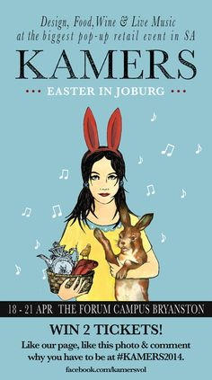 WIN tickets to Easter in Joburg! KAMERS is bringing the biggest pop-up retail event in SA to Bryanston for the first time, with design, food,.