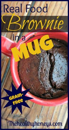 Real Food Brownie in a Mug, Grain-Free - The Healthy Honeys