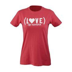 Cool Women's I Love Toyota Tee. Gramps, I know I'm a sell out but what can I say? LOL!!